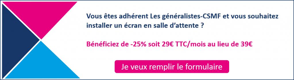 Vous êtes adhérent Les généralistes CSMF et vous souhaitez installer un écran en salle d'attente ? Bénéficiez de -25% soit 29€ TTC/mois au lieu de 39€